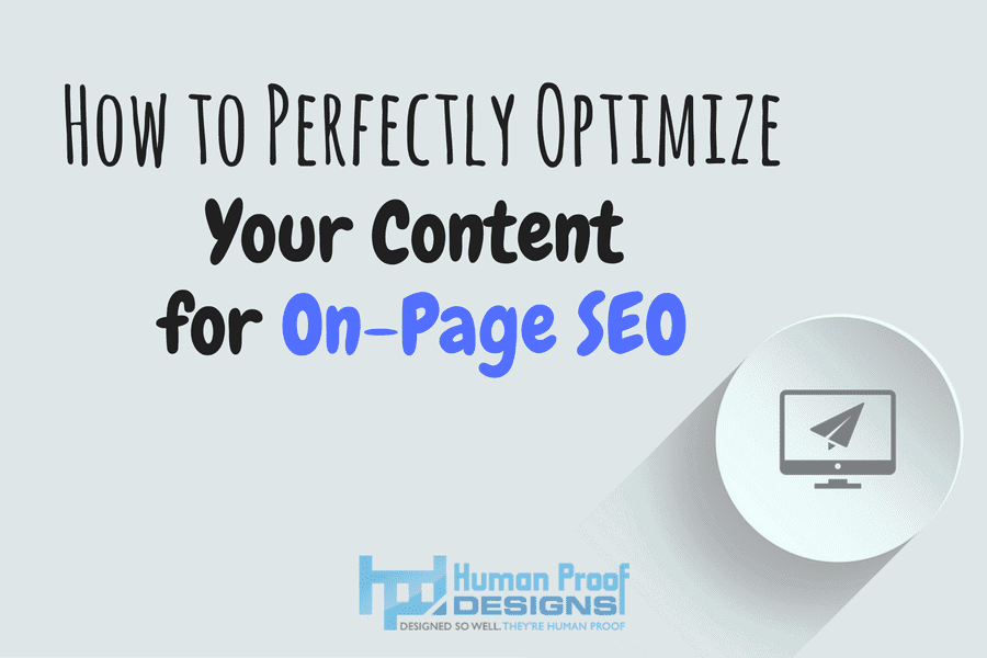 How to perfectly optimize your content for on-page seo
