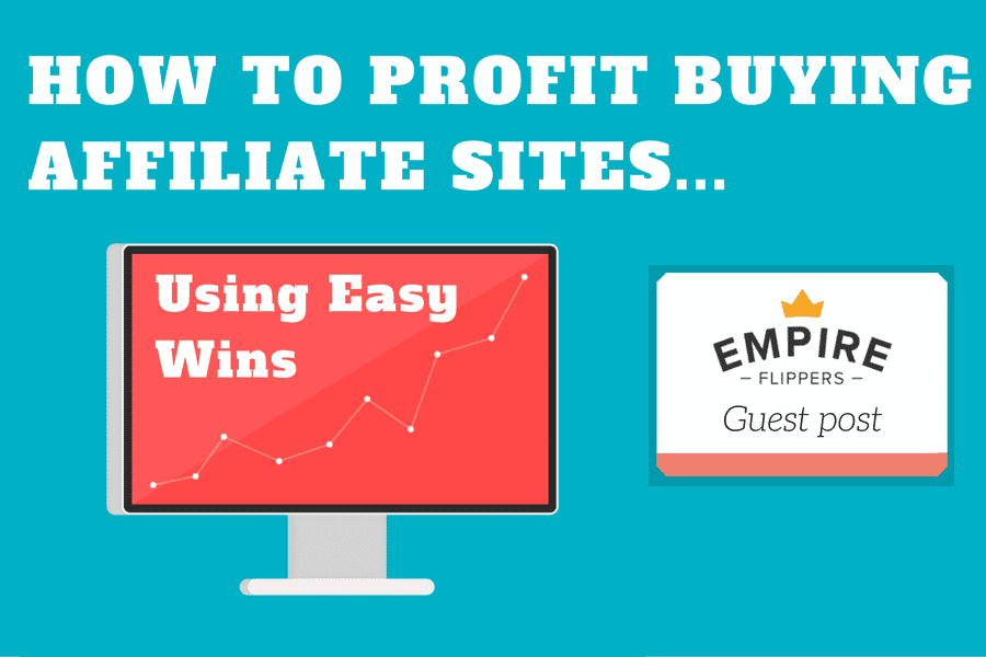 how to profit buying affiliate sites using easy wins