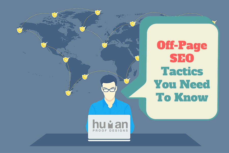 Off-Page SEO Tactics You Must Know, Understand, and Capitalize On.