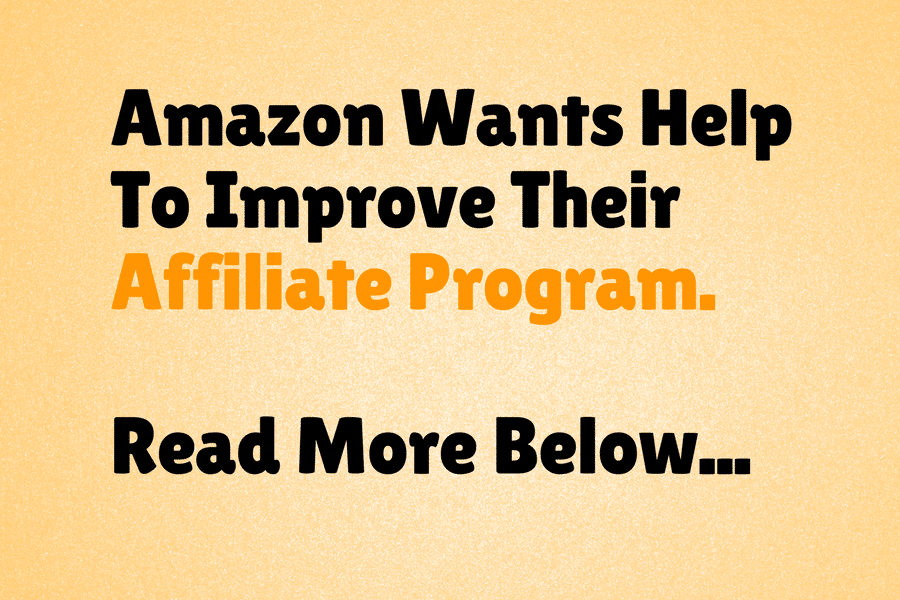Amazon Needs Help Your Help Improving Their Affiliate Program