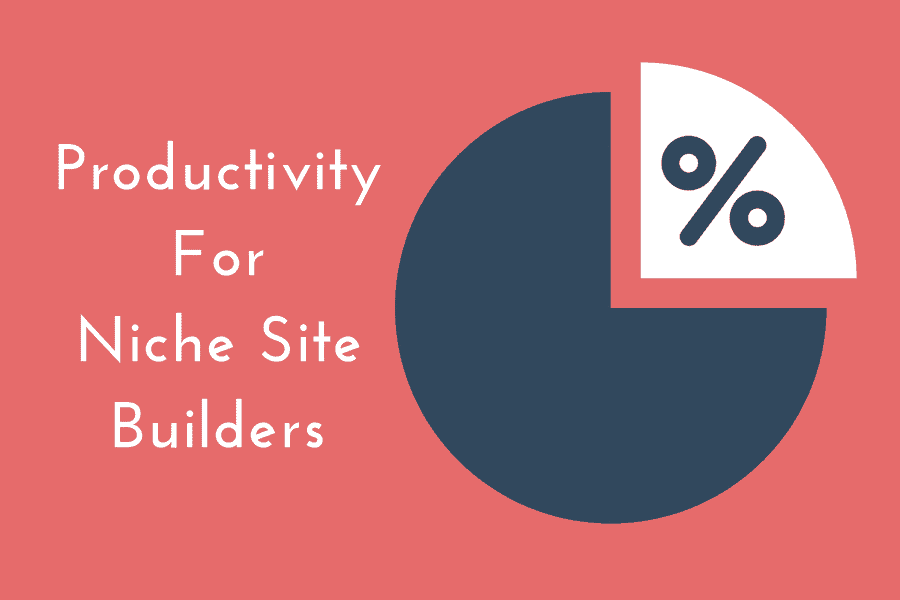 Productivity for Niche Site Builders