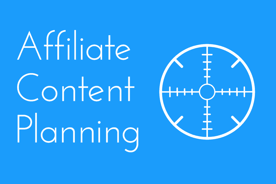 Planning Affiliate Content