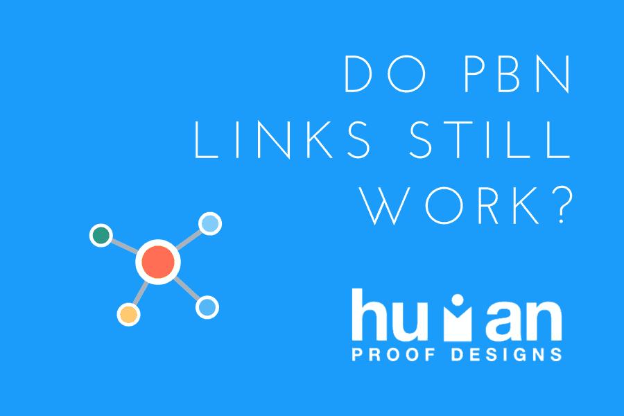 Do PBN Links Still Work